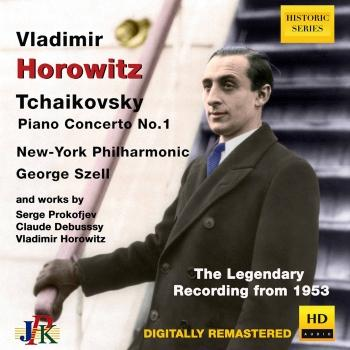 Cover Vladimir Horowitz plays Tchaikovsky Piano Concerto No.1; works by Prokofieff, Debussy & Horowitz (Remastered)