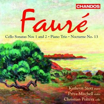 Cover Faure - Cello Sonatas Nos. 1 and 2 / Piano Trio / Nocturne No. 13