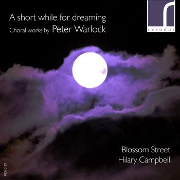 Cover A short while for dreaming: Choral works by Peter Warlock