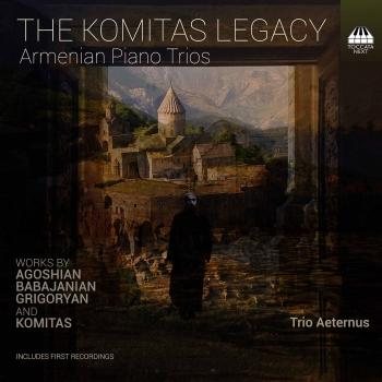 Cover The Komitas Legacy: Armenian Piano Trios