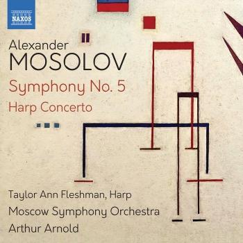 Cover Mosolov: Symphony No. 5 & Harp Concerto