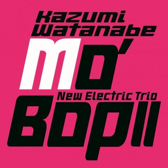 Cover MO' BOP II (Kazumi Watanabe 45th Anniversary Reissue Series)