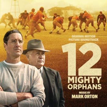 Cover 12 Mighty Orphans (Original Motion Picture Soundtrack)