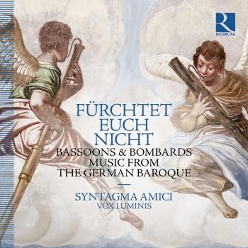 Cover Fürchtet euch nicht: Bassoons & Bombards, Music from the German Baroque