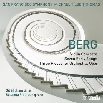 Cover Berg: Violin Concerto, Seven Early Songs & Three Pieces for Orchestra