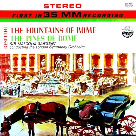 Cover Respighi: The Fountains of Rome & The Pines of Rome (Transferred from the Original Everest Records Master Tapes)