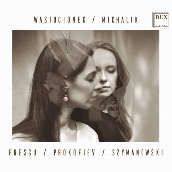 Cover Enescu, Prokofiev & Szymanowski: Works for Violin & Piano