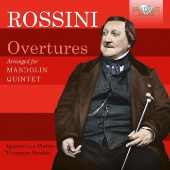 Cover Rossini: Overtures arranged for Mandolin Quintet