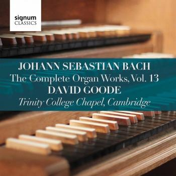 Cover Johann Sebastian Bach: The Complete Organ Works Vol. 13 – Trinity College Chapel, Cambridge