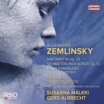 Cover Zemlinsky: Sinfonietta, Op. 23, 6 Songs, Op. 13 & Der König Kandaules, Op. 26 (Excerpts)