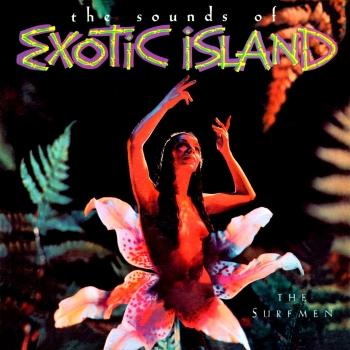 Cover The Sounds of Exotic Island (Remastered from the Original Somerset Tapes)