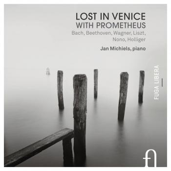 Cover Lost in Venice with Prometheus - Piano Works by Bach / Beethoven / Wagner / Liszt / Nono / Holliger
