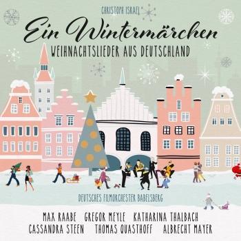 Cover Ein Wintermärchen - Weihnachtslieder aus Deutschland (New Arrangements By Christoph Israel)