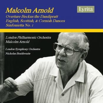 Cover Arnold: Beckus the Dandipratt, Dances & Sinfonietta No. 1 (Remastered)
