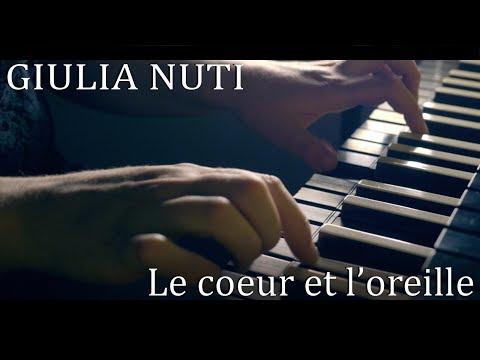 Video Giulia Nuti // Le coeur et l'oreille