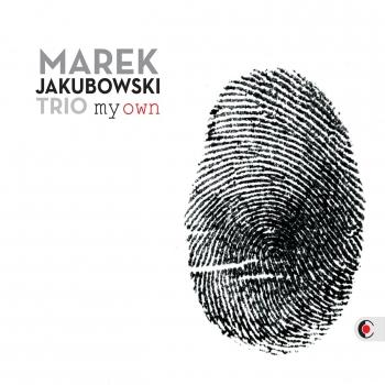 Cover Marek Jakubowski Trio - My Own