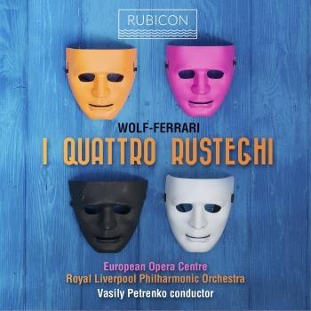 Cover Ermanno Wolf-Ferrari: I Quatro Rusteghi