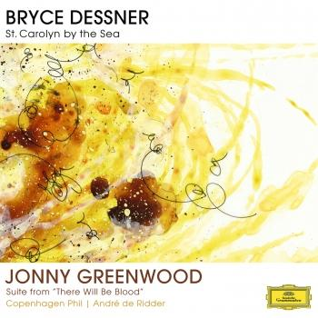 Cover Bryce Dessner: St. Carolyn By The Sea / Jonny Greenwood: Suite From 'There Will Be Blood'