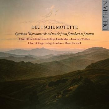 Cover Deutsche Motette: German Romantic Choral Music from Schubert to Strauss