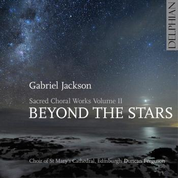 Cover Gabriel Jackson: Beyond the Stars (Sacred Choral Works, Vol. 2)