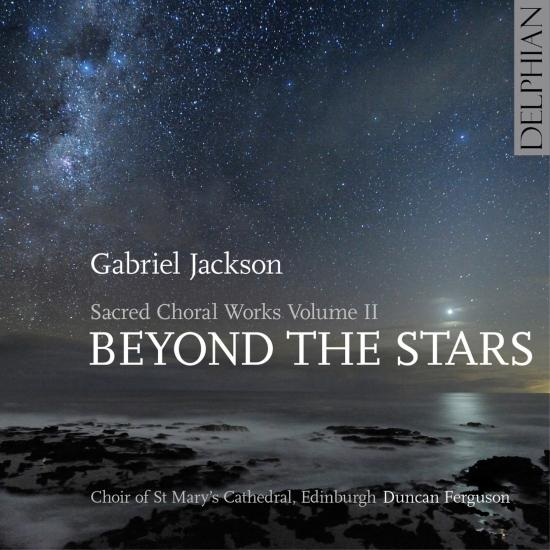 Cover Gabriel Jackson: Beyond the Stars (Sacred Choral Works, Vol. 2)