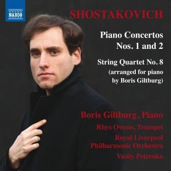 Cover Shostakovich: Piano Concertos Nos. 1 & 2 and String Quartet No. 8