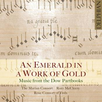 Cover An Emerald in a Work of Gold: Music from the Dow Partbooks