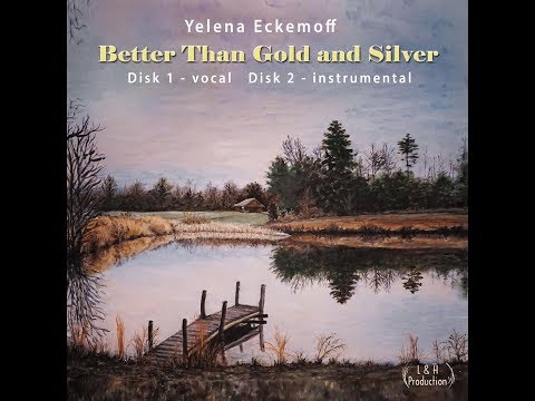 Video Yelena Eckemoff - Better Than Gold And Silver (EPK)