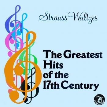 Cover Strauss Waltzes / The Greatest Hits Of The 17th Century (Remastered)