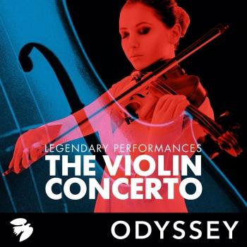 Cover The Violin Concerto: Legendary Performances (Remastered)