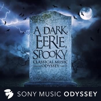 Cover A Dark, Eerie, Spooky Classical Music Odyssey (Remastered)