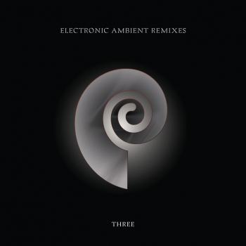 Cover Electronic Ambient Remixes Three