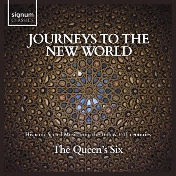 Cover Journeys to the New World: Hispanic Sacred Music from the 16th & 17th Centuries