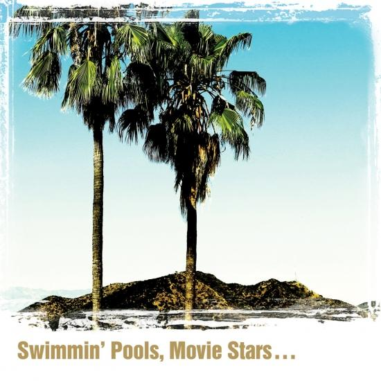 Cover Swimmin' Pools, Movie Stars…