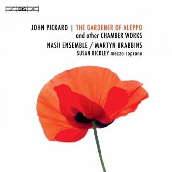 Cover John Pickard: The Gardener of Aleppo & Other Chamber Works