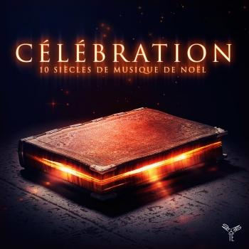 Cover Célébration: 10 siècles de musique de Noël