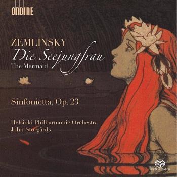 Cover Zemlinsky: Die Seejungfrau & Sinfonietta, Op. 23
