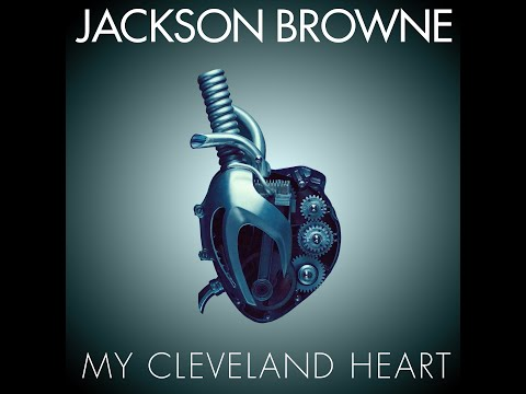 Video Jackson Browne 'My Cleveland Heart'
