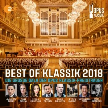 Cover Best of Klassik 2018 - Die grosse Gala der OPUS KLASSIK-Preisträger