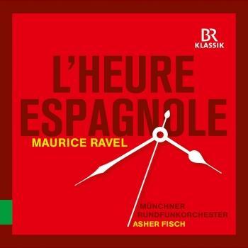 Cover Ravel: L'heure espagnole, M. 54