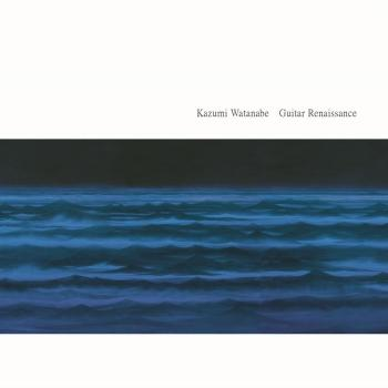 Cover Guitar Renaissance (Kazumi Watanabe 45th Anniversary Reissue Series)