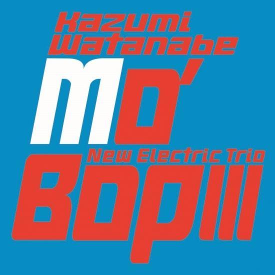 Cover MO 'BOP III (Kazumi Watanabe 45th Anniversary Reissue Series)