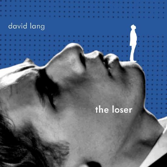 Cover David Lang: The Loser