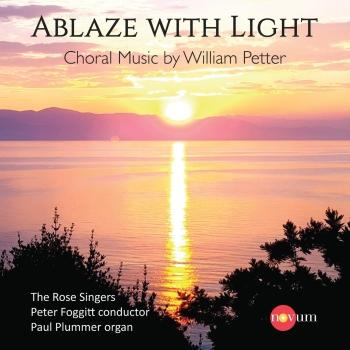 Cover Ablaze with Light: Choral Music by William Petter