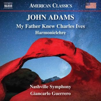 Cover John Adams: My Father Knew Charles Ives & Harmonielehre
