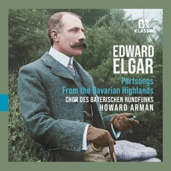 Cover Edward Elgar: Partsongs - From the Bavarian Highlands